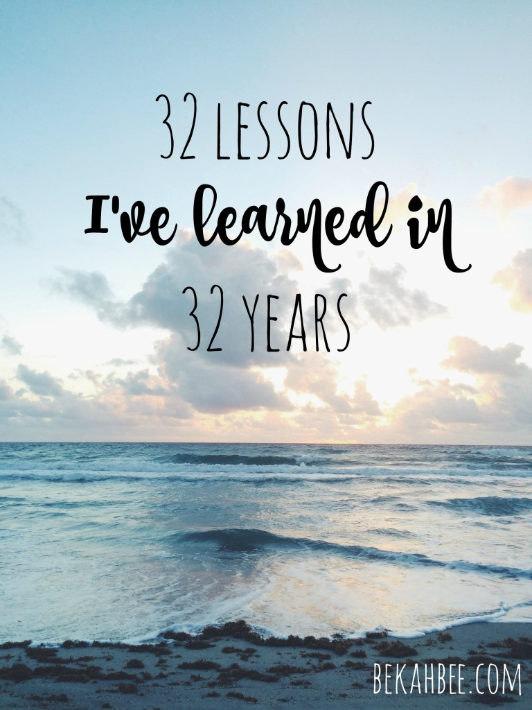 32 Lessons I've learned in 32 years